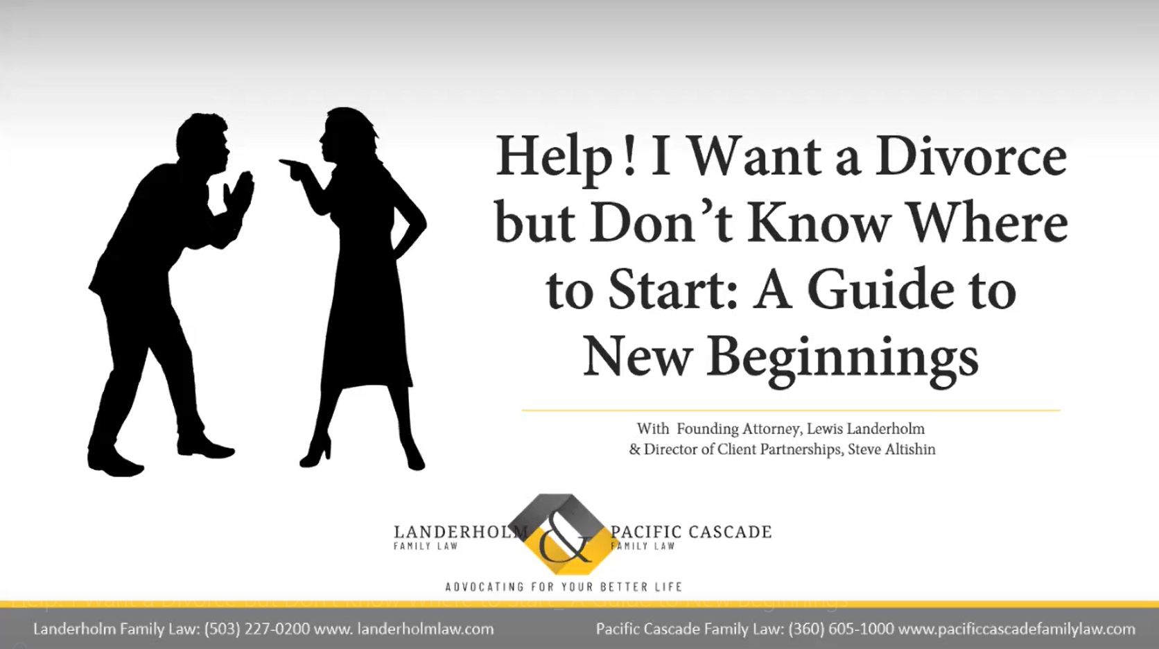 "Landerholm Family Law & Pacific Cascade Family Law's past webinar ""Help! I Want a Divorce but Don't Know Where to Start: A Guide to New Beginnings"" with Founding Attorney Lewis Landerholm and Director of Client Partnerships Steve Altishin"